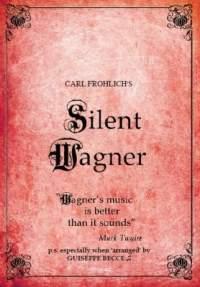 Carl Fröhlich - Silent Wagner