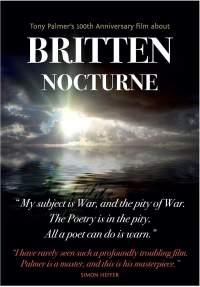 Nocturne: Tony Palmer's 100th Anniversary Film about Britten