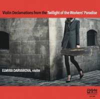 Violin Declamations from the Twilight of the Worker's Paradise