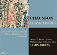 Chausson: Le Roi Arthus (King Arthur)