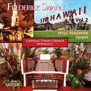 Frederick Swann in Hawaii, Vol. 2