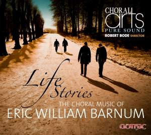 Life Stories: Choral Music of Eric Barnum