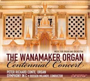 The Wanamaker Organ Centennial Concert
