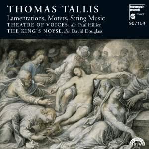 Thomas Tallis: Lamentations, Motets & String Music
