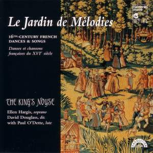 Le Jardin de Mélodies - 16th Century French Dances & Songs