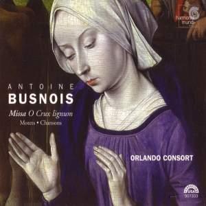 Busnois: Missa O Crux lignum, etc.