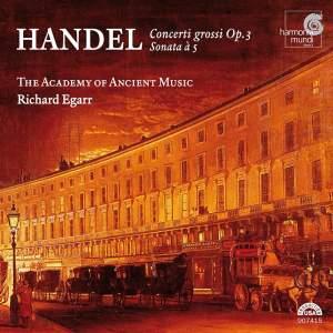 Handel - Concertos Op. 3, 4 & 6