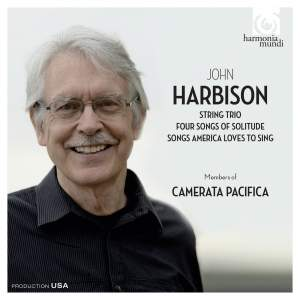 John Harbison: String Trio - Four Songs of Solitude - Songs America Loves to Sing