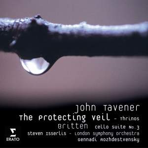 Tavener: The Protecting Veil & Thrinos and Britten: Solo Cello Suite No. 3