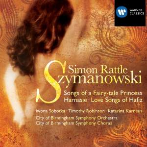 Szymanowski: Songs of a Fairytale Princess, Op. 31, etc.