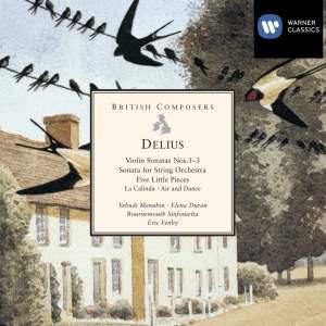 Delius: Violin Sonata No. 1 in E major, etc.