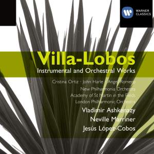 Villa-Lobos - Instrumental and Orchestral Works