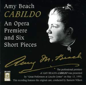 Amy Beach: Cabildo - an opera premiere and Six Short Pieces