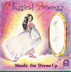 Classical Princess - Music for Dress-Up