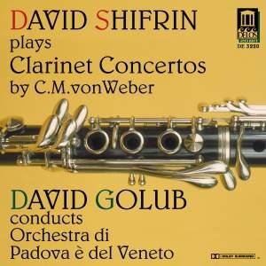 David Shifrin plays Clarinet Concertos by C M von Weber Product Image