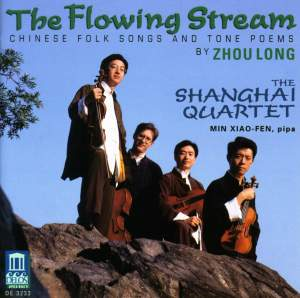 The Flowing Stream - Chinese Folk Songs and Tone Poems by Zhou Long