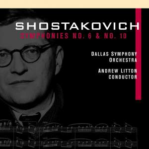 Shostakovich: Symphonies Nos. 6 & 10 Product Image