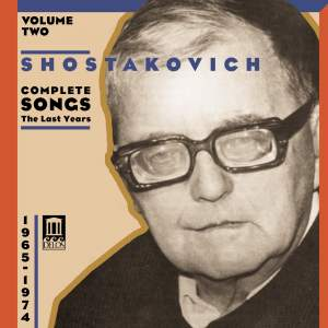 Shostakovich Complete Songs - The Last Years Volume 2 Product Image