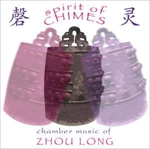 Zhou Long: Spirit of Chimes Product Image