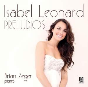 Isabel Leonard: Preludios