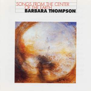 THOMPSON, Barbara: Songs from the Center of the Earth