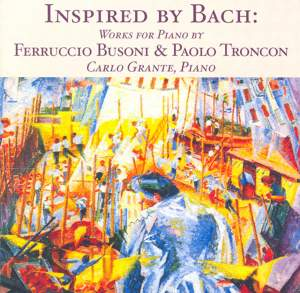 Busoni & Troncon: Works inspired by Bach