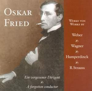 Oskar Fried - A Forgotten Conductor,Vol. I