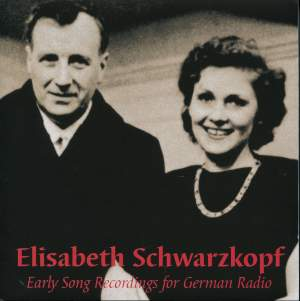 Elisabeth Schwarzkopf - Early Song Recordings for German Radio