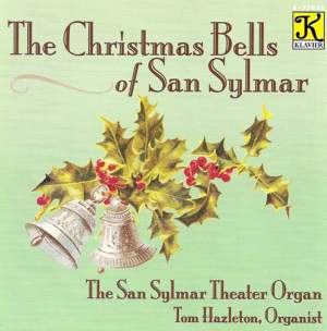 Organ Recital: Hazleton, Tom - Bernard, F. / Coots, J.F. / Gillespie, H. / Berlin, I. / Marks, J. / Blane, R. (The Christmas Bells of San Sylmar)