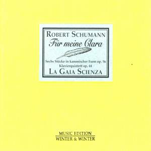 Schumann: Studies in Canonic Form & Piano Quintet