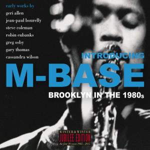 Introducing M-Base - Brooklyn In The 1980's (Jubilee Edition)