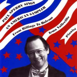 Vocal Recital: Sperry, Paul - TALMA, L. / SCHUMAN, W. / WEISGALL, H. / LAURIDSEN, M. / WEILL, K. / DOUGHERTY, C.H. (An American Sampler)