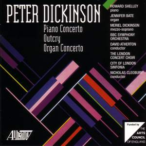 Peter Dickinson: Piano Concerto, Outcry & Organ Concerto Product Image