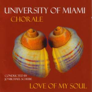 Choral Music - VICTORIA, T. / EDWARDS, S. / BYRD, W. / MARTIN, F. / WHITACRE, E. / BRAHMS, J. (Love of my Soul) (University of Miami Chorale)