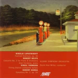 THOMSON: Filling Station / KURKA: Symphony No. 2 / HELPS, R.: Piano Concerto No. 2 / LOPATNIKOFF: Festival Overture