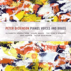 Peter Dickinson: Pianos Voice and Brass