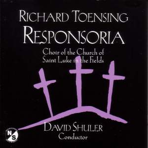 TOENSING, R.: Responsoria (Church of Saint Luke in the Fields Choir, Shuler)