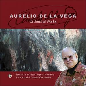 VEGA, A. de la: Elegia / Tropimapal / Variacion del Recuerdo / Adios (North South Consonance Ensemble, Polish National Radio Symphony, Lifchitz, Oberg