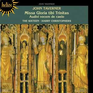 John Taverner: Missa Gloria tibi Trinitas & Audivi vocem de coelo