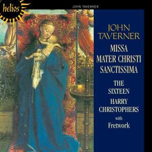 Taverner: Missa Mater Christi Sanctissima & other choral works