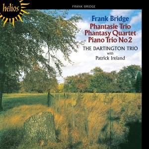 Bridge: Phantasie Trio, Piano Trio & Phantasy for piano quartet