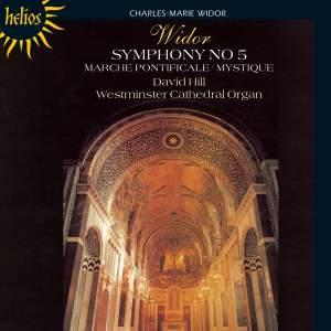 Widor: Organ Symphony No. 5 in F minor, Op. 42 No. 1, etc.