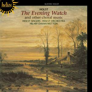 Holst - Evening Watch and other choral music