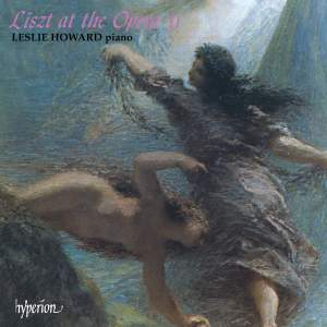 Liszt Complete Music for Solo Piano 17: Liszt at the Opera 2