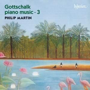 Gottschalk - Piano Music Volume 3