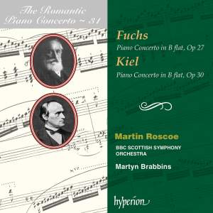 The Romantic Piano Concerto 31 - Fuchs & Kiel