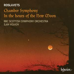 Roslavets: Chamber Symphony & In the hours of the New Moon