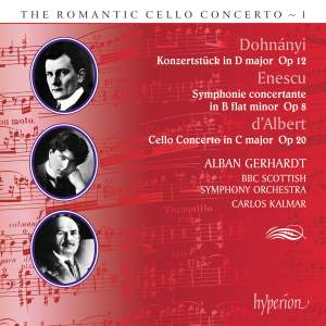 The Romantic Cello Concerto, Vol. 1: Dohnányi, Enescu & d'Albert