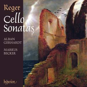 Reger - Cello Sonatas & Cello Suites
