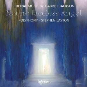 Jackson - Not no faceless Angel and other choral works